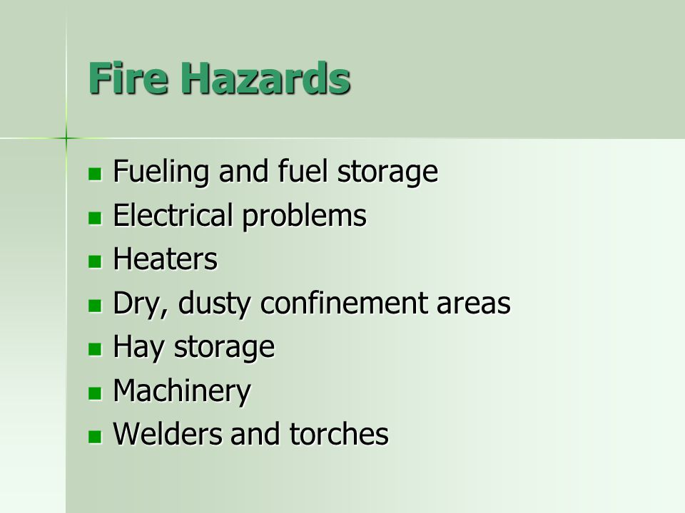 Fire Hazards Fueling and fuel storage Electrical problems Heaters