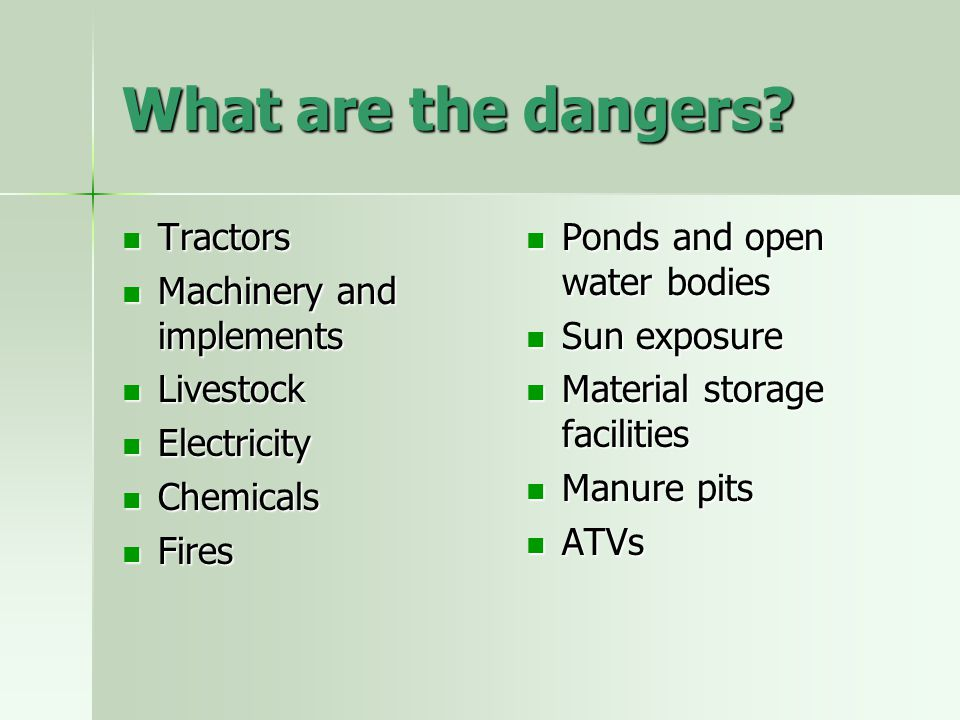 What are the dangers Tractors Machinery and implements Livestock