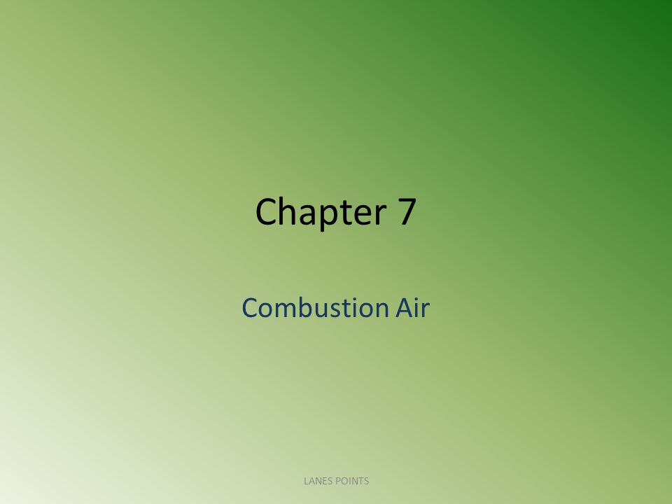 Chapter 7 Combustion Air LANES POINTS