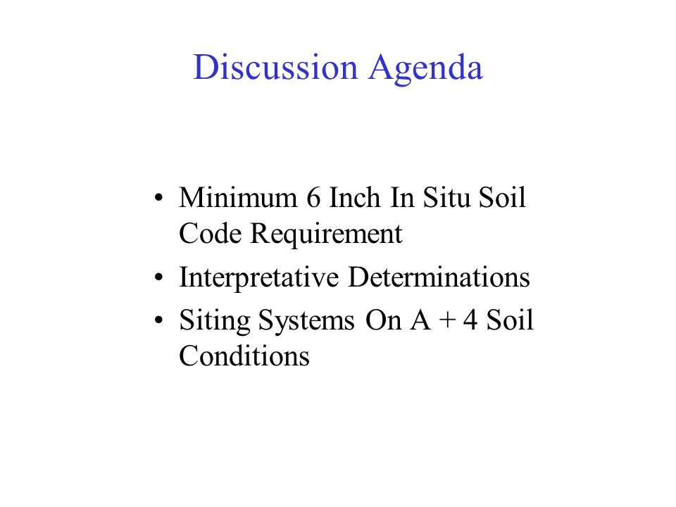 Discussion Agenda Minimum 6 Inch In Situ Soil Code Requirement