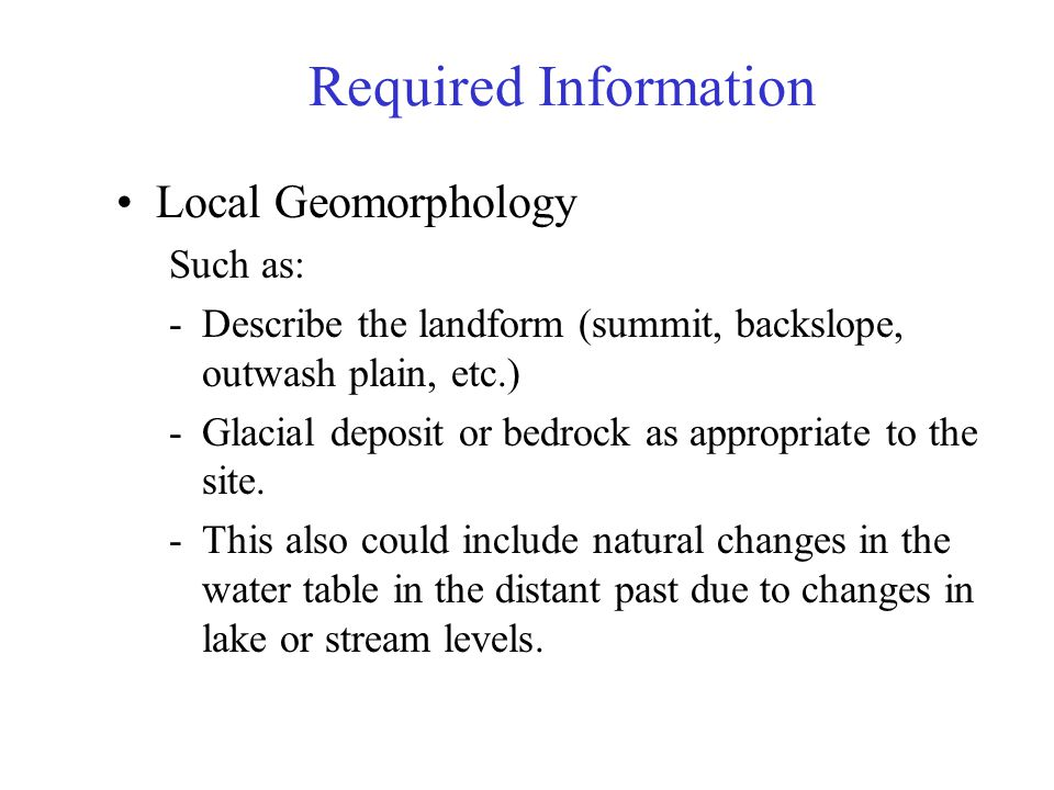Required Information Local Geomorphology Such as: