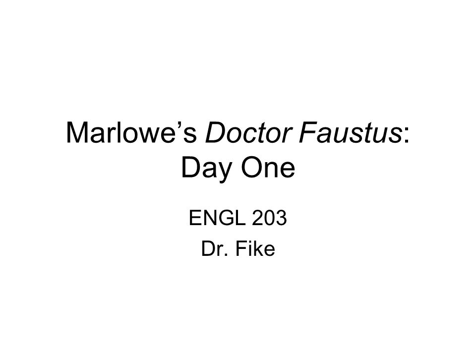 Marlowe's Doctor Faustus: Day One