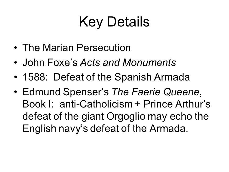 Key Details The Marian Persecution John Foxe's Acts and Monuments