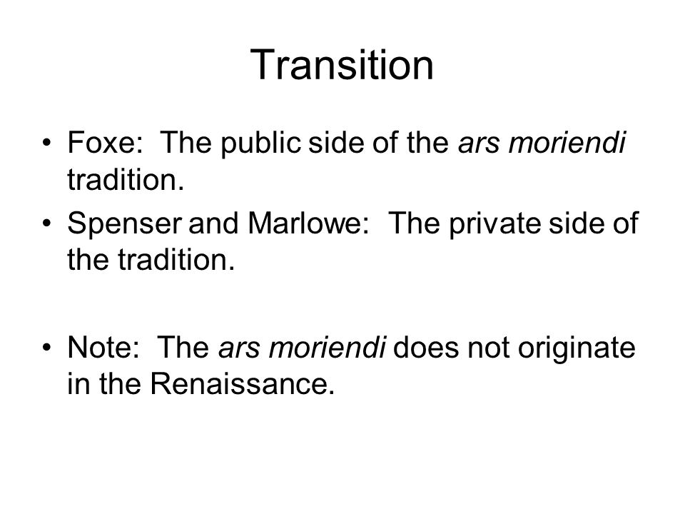 Transition Foxe: The public side of the ars moriendi tradition.