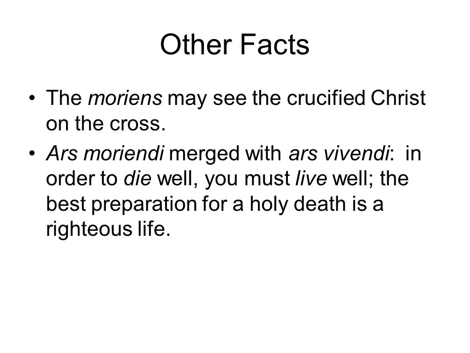 Other Facts The moriens may see the crucified Christ on the cross.