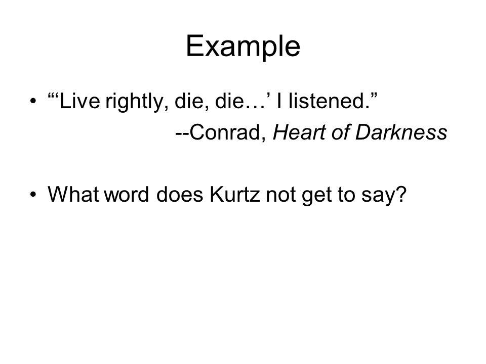 Example 'Live rightly, die, die…' I listened.