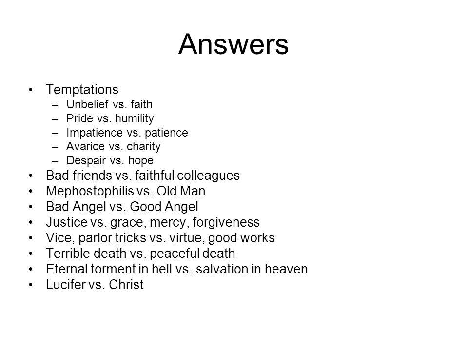 Answers Temptations Bad friends vs. faithful colleagues