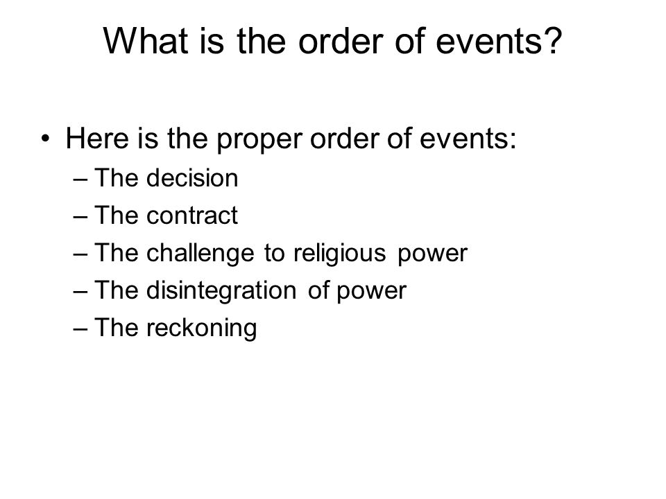 What is the order of events