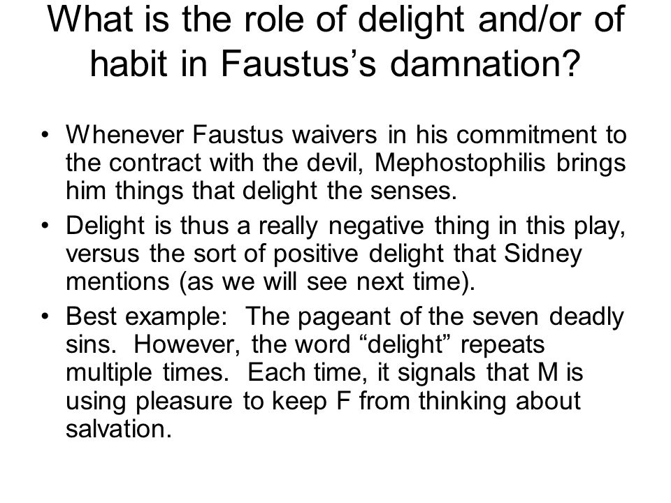 What is the role of delight and/or of habit in Faustus's damnation