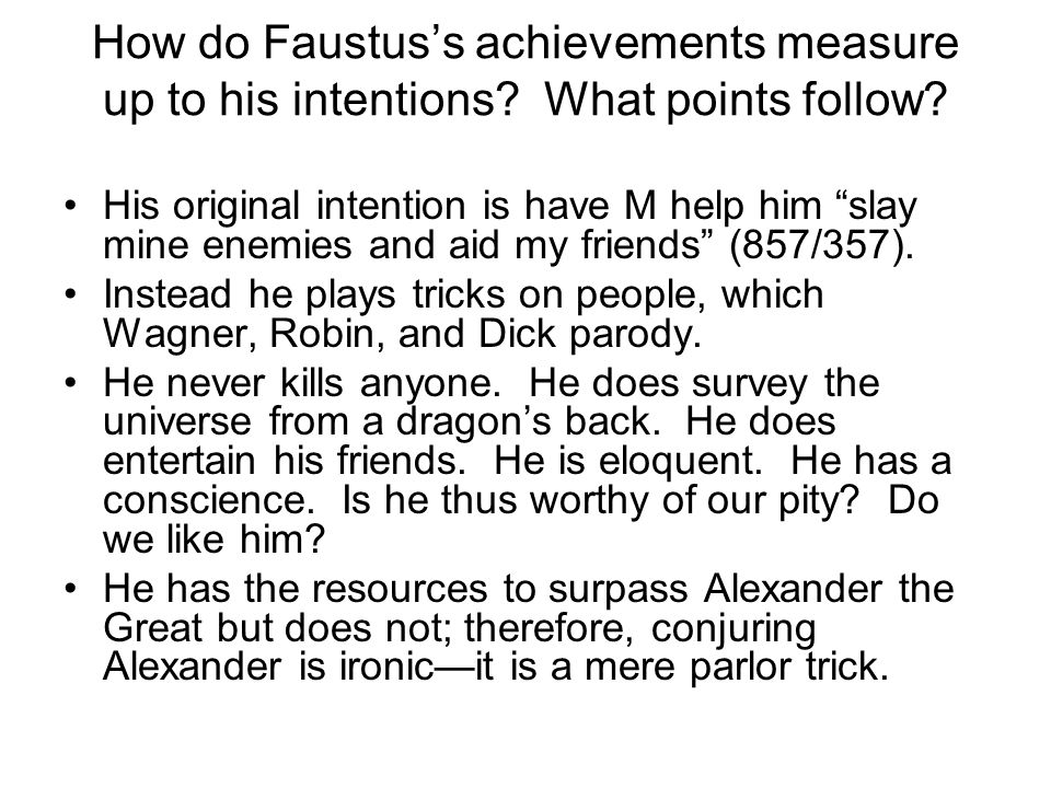 How do Faustus's achievements measure up to his intentions