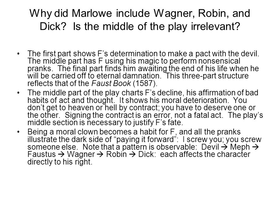 Why did Marlowe include Wagner, Robin, and Dick