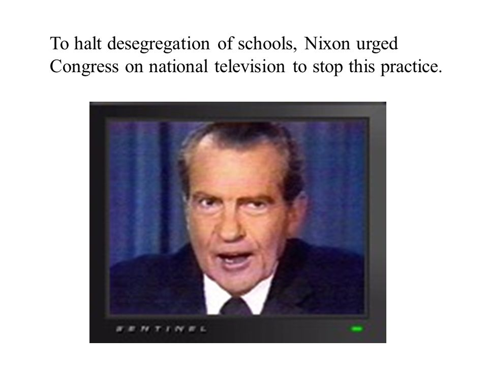To halt desegregation of schools, Nixon urged Congress on national television to stop this practice.