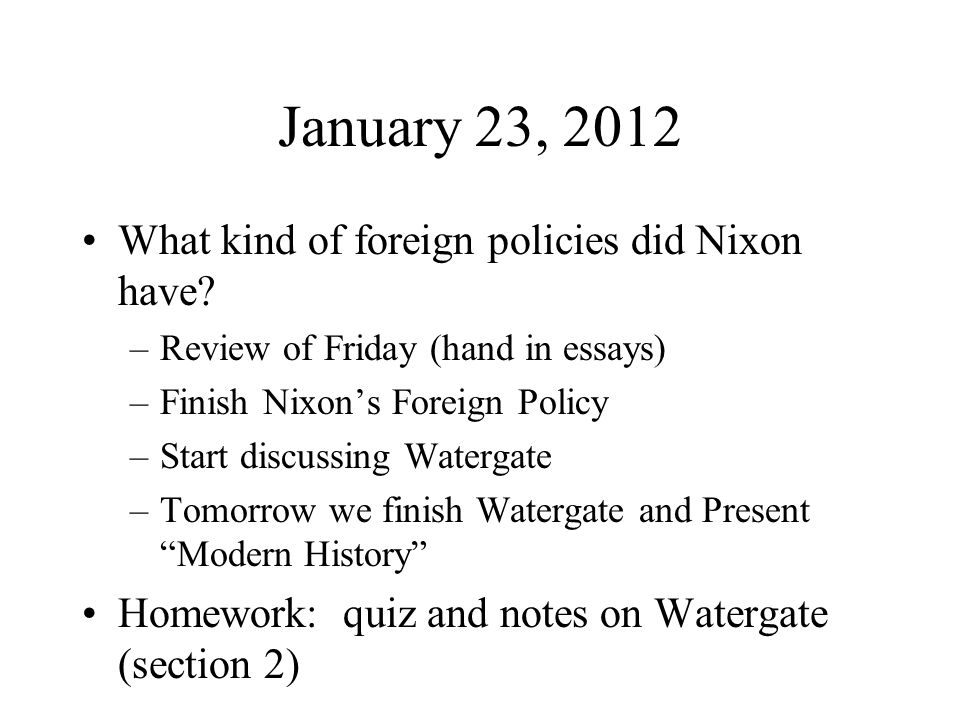 January 23, 2012 What kind of foreign policies did Nixon have