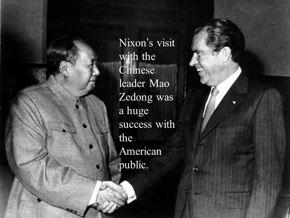 Nixon's visit with the Chinese leader Mao Zedong was a huge success with the American public.