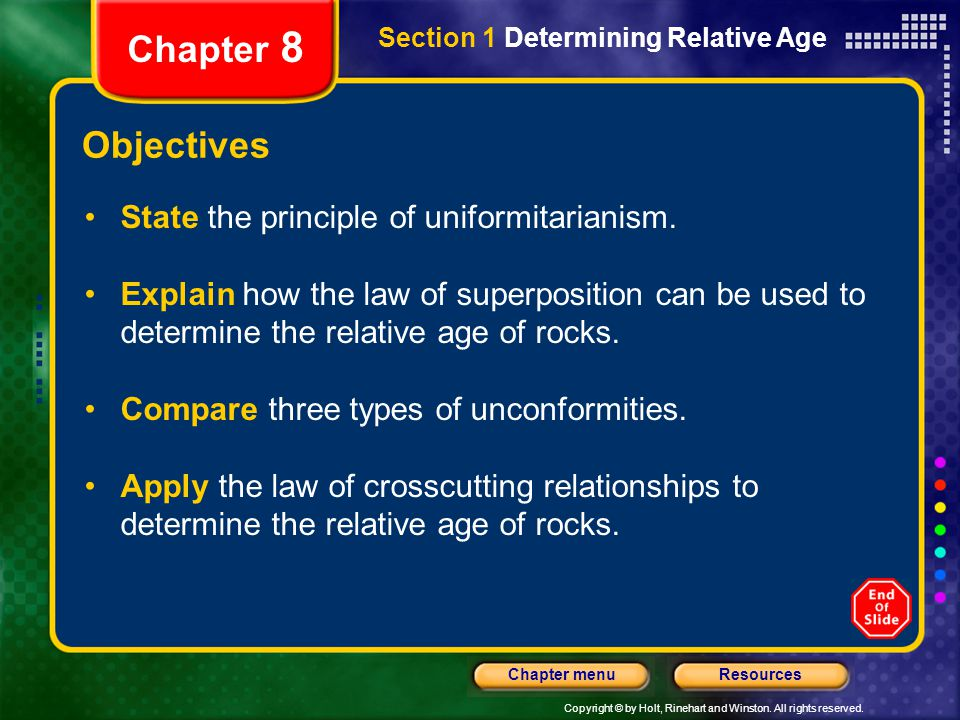 Chapter 8 Objectives State the principle of uniformitarianism.