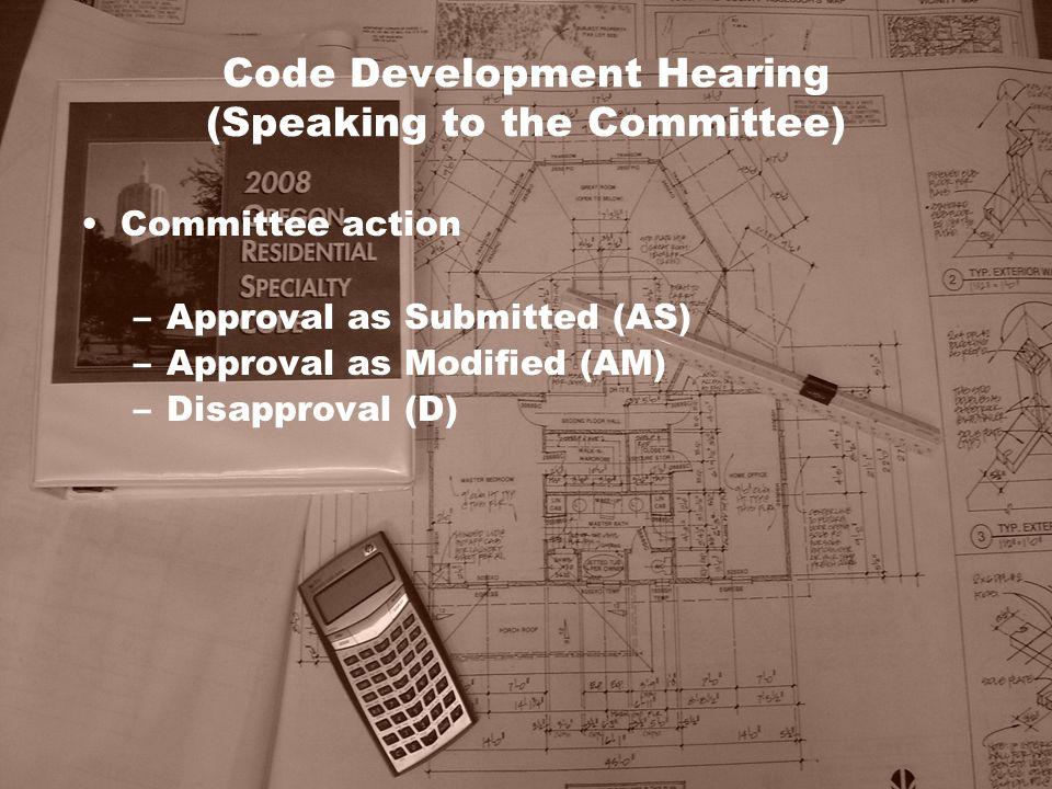 Code Development Hearing (Speaking to the Committee)