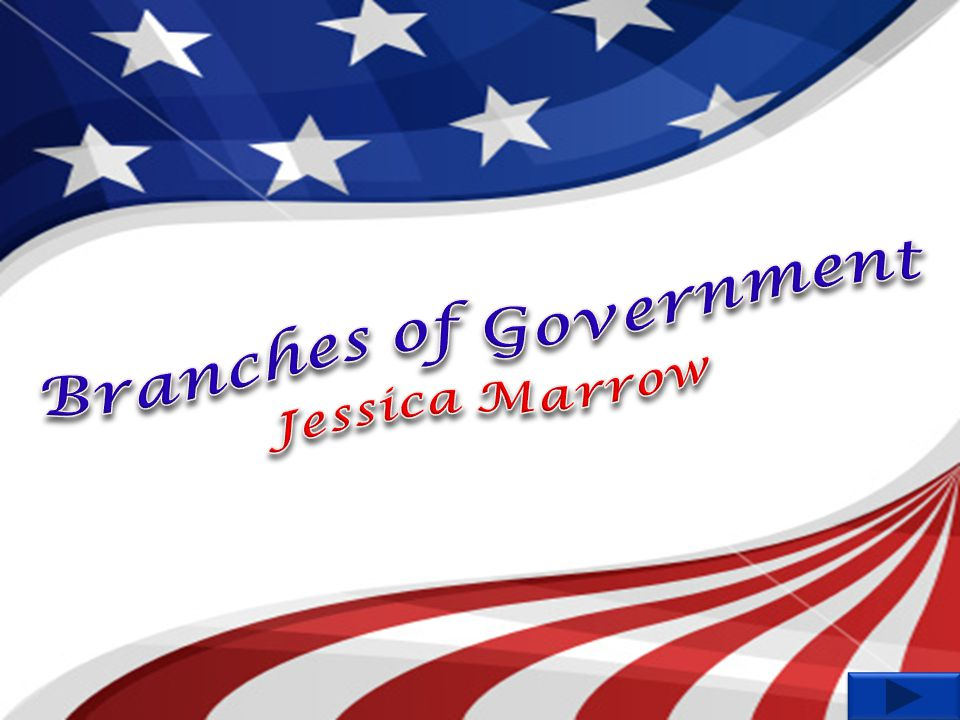 Branches of Government Jessica Marrow