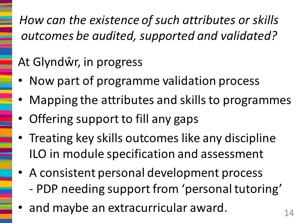 How can the existence of such attributes or skills outcomes be audited, supported and validated