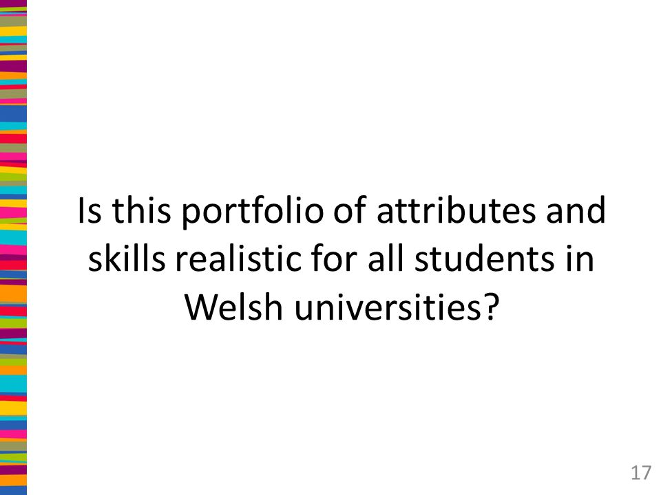 Is this portfolio of attributes and skills realistic for all students in Welsh universities