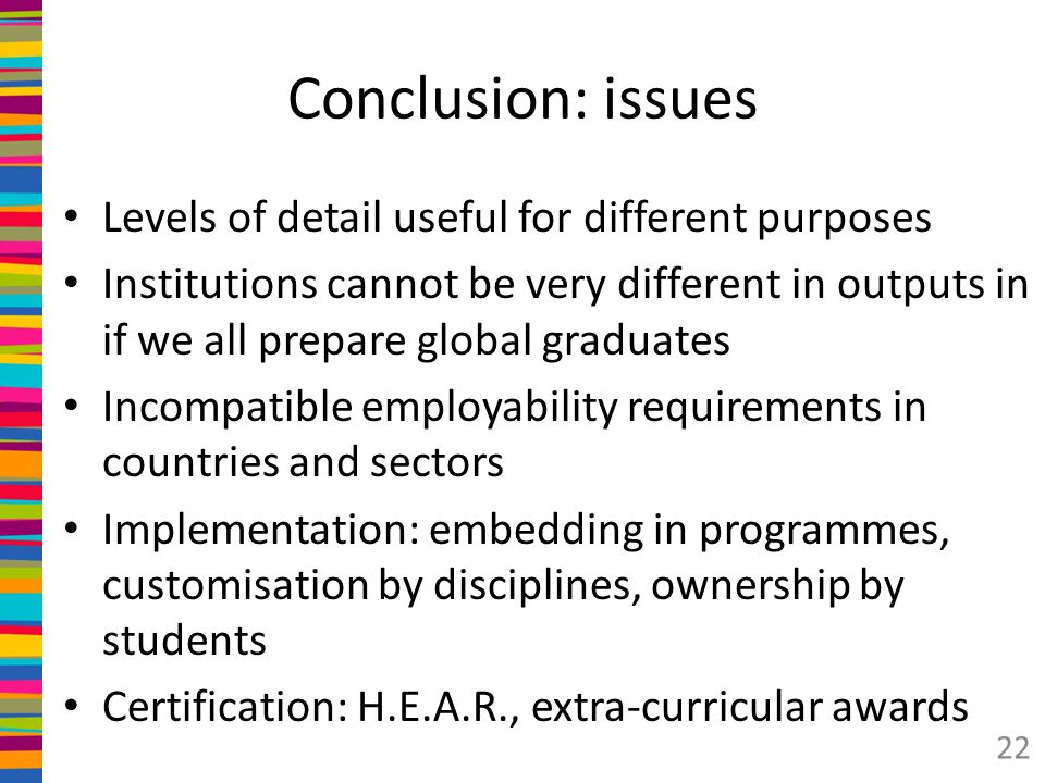 Conclusion: issues Levels of detail useful for different purposes