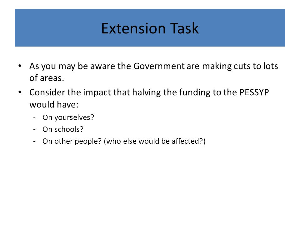 Extension Task As you may be aware the Government are making cuts to lots of areas.