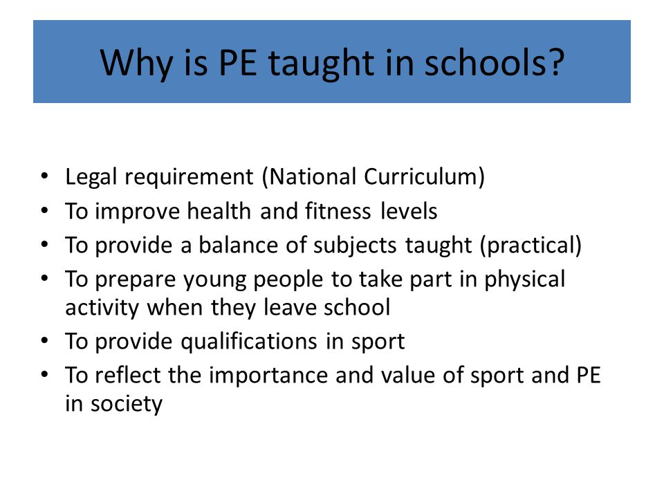 Why is PE taught in schools