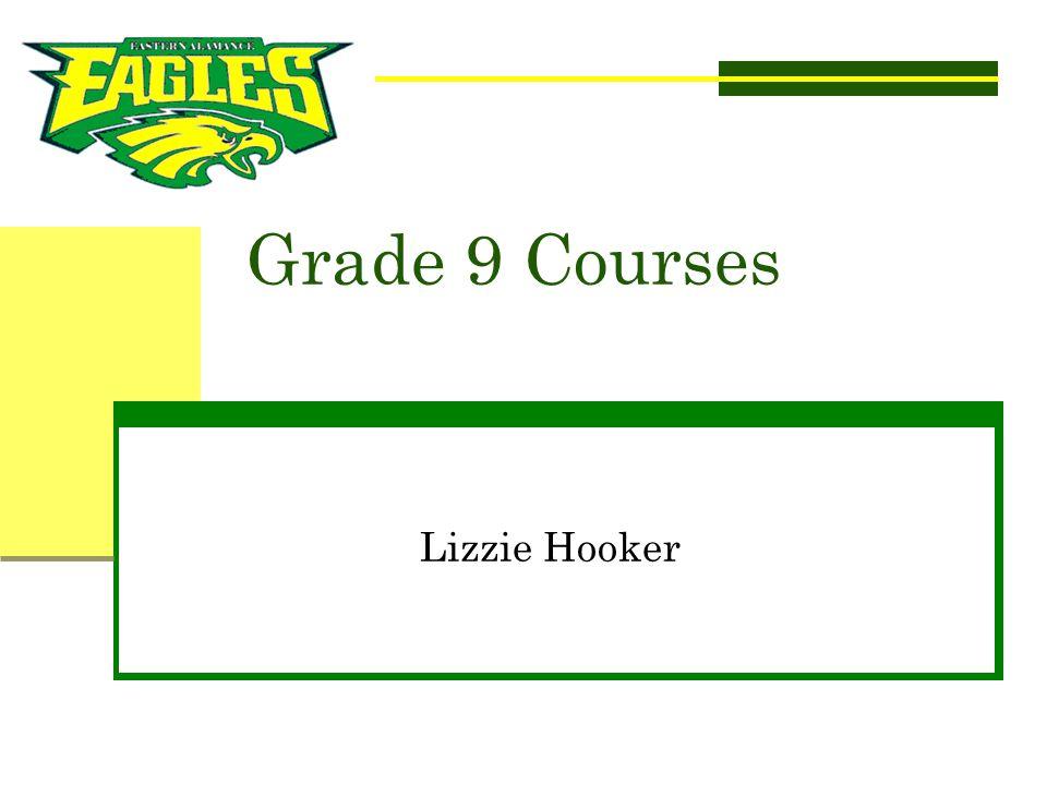 Grade 9 Courses Lizzie Hooker LIZZIE