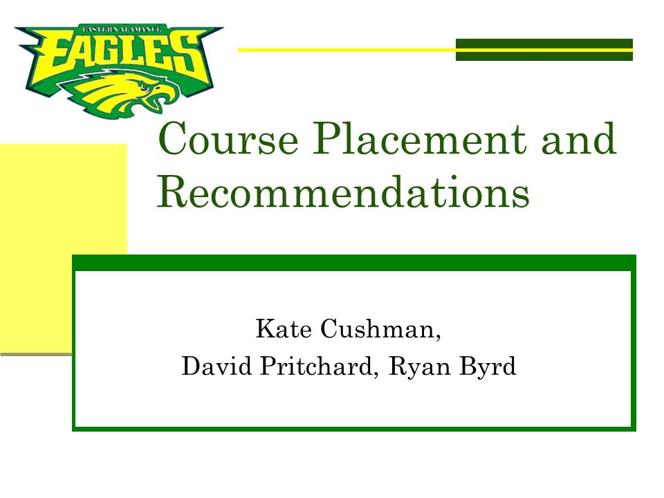 Course Placement and Recommendations