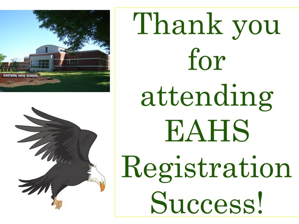 Thank you for attending EAHS Registration Success!