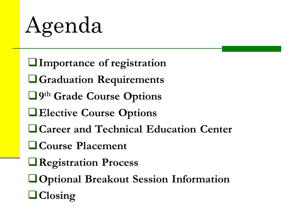 Agenda Importance of registration Graduation Requirements