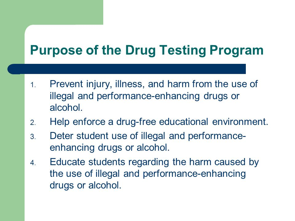 Purpose of the Drug Testing Program