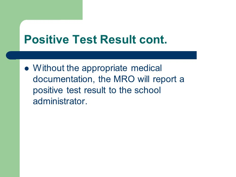 Positive Test Result cont.