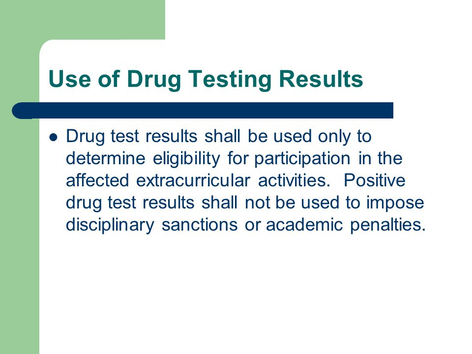 Use of Drug Testing Results