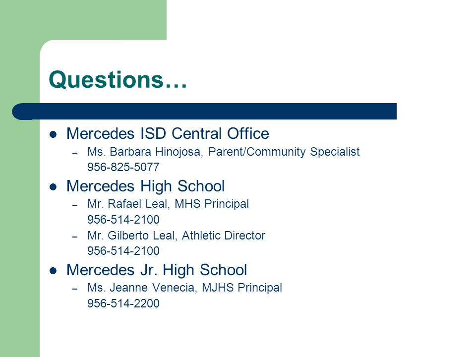 Questions… Mercedes ISD Central Office Mercedes High School