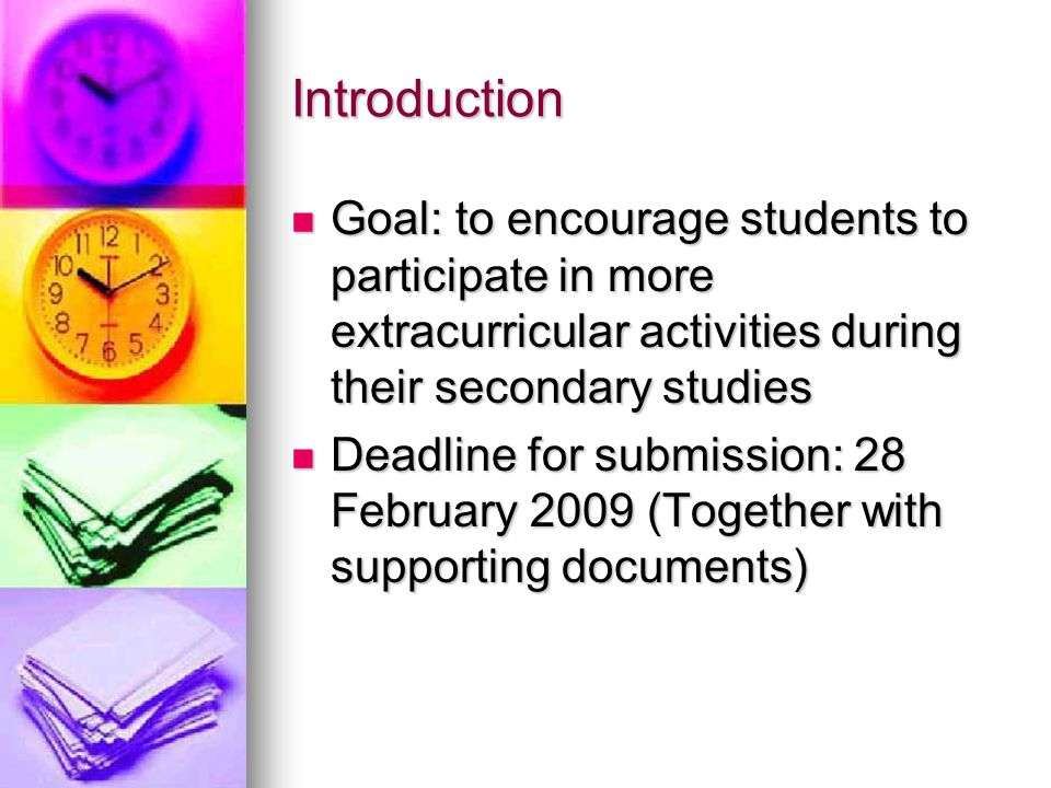 Introduction Goal: to encourage students to participate in more extracurricular activities during their secondary studies.