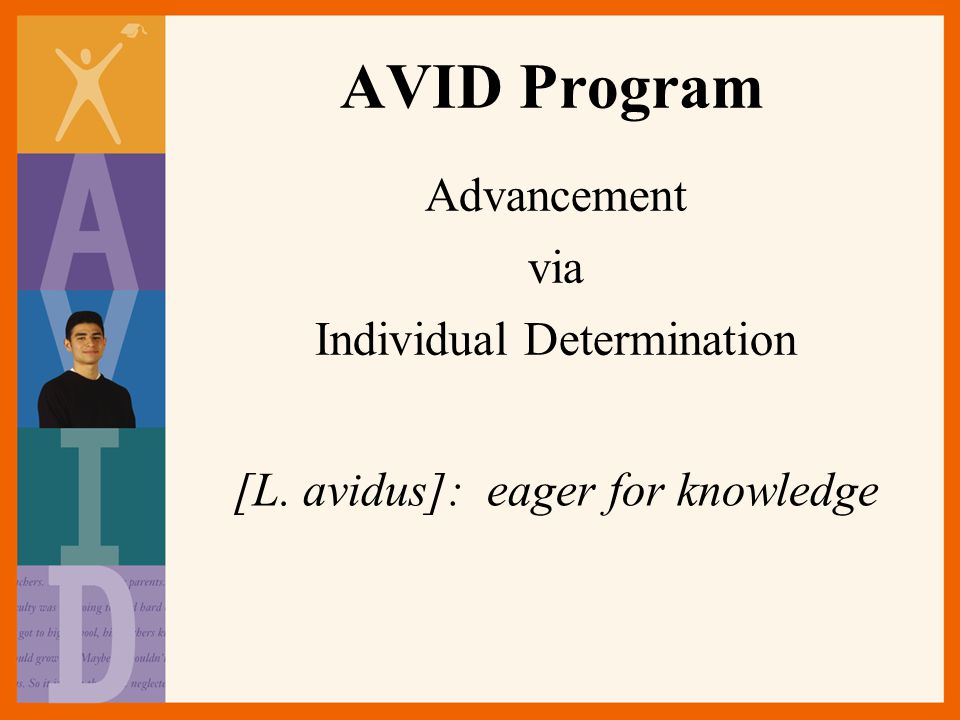 AVID Program Advancement via Individual Determination
