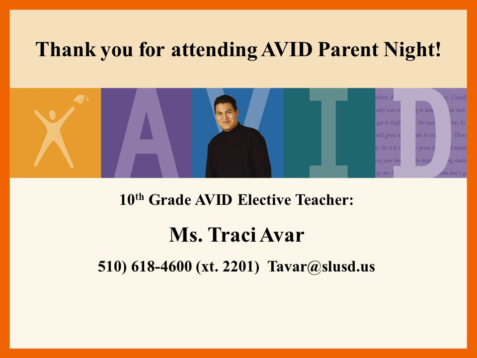 Thank you for attending AVID Parent Night! Ms. Traci Avar