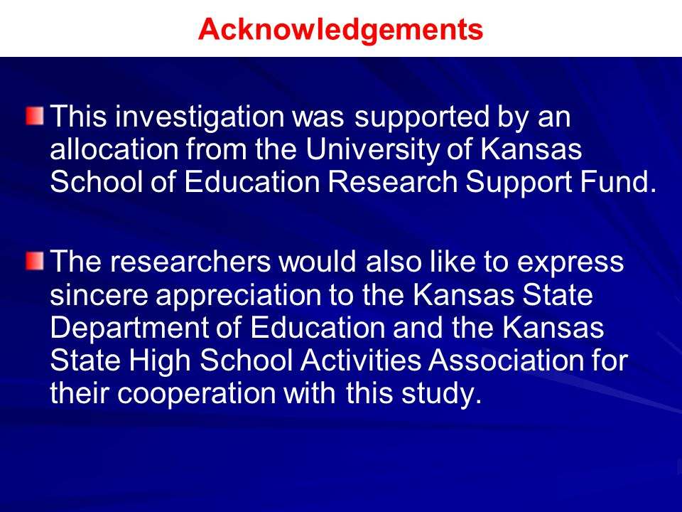 Acknowledgements This investigation was supported by an allocation from the University of Kansas School of Education Research Support Fund.