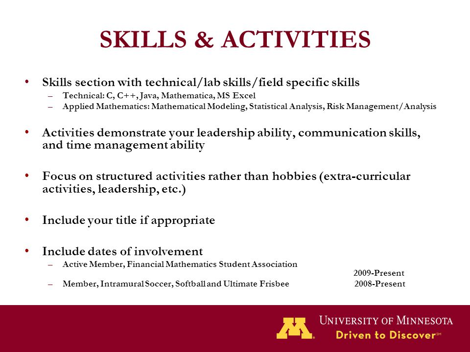 SKILLS & ACTIVITIES Skills section with technical/lab skills/field specific skills. Technical: C, C++, Java, Mathematica, MS Excel.