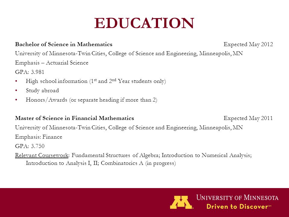 EDUCATION Bachelor of Science in Mathematics Expected May 2012