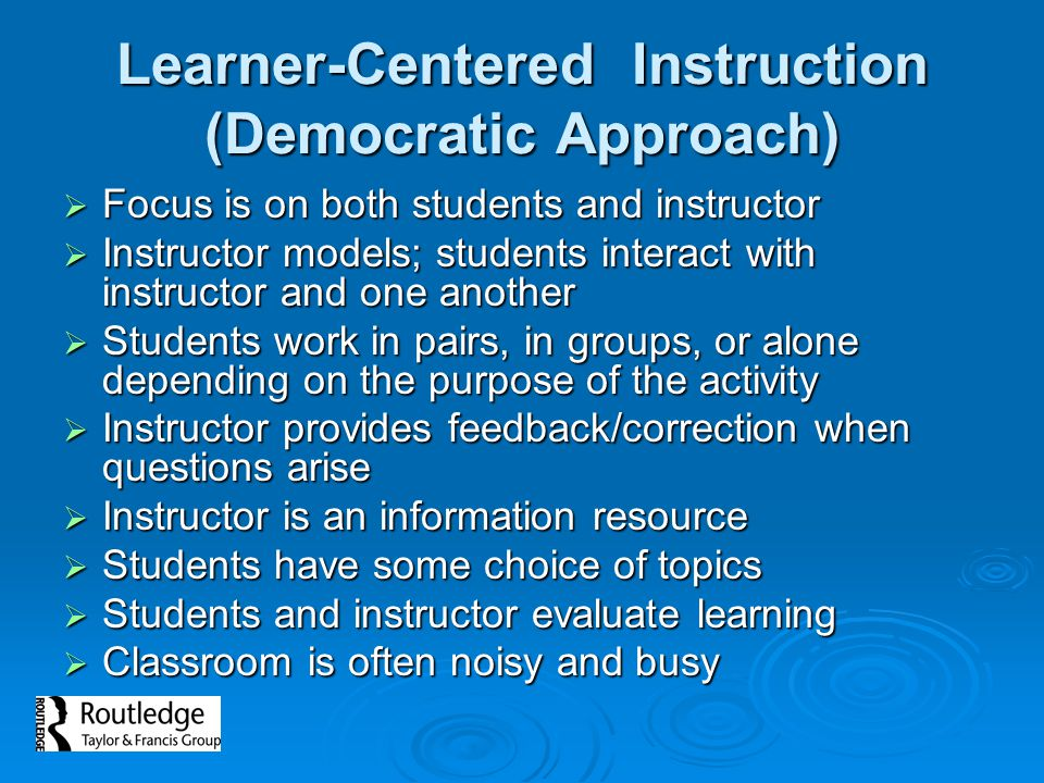 Learner-Centered Instruction (Democratic Approach)