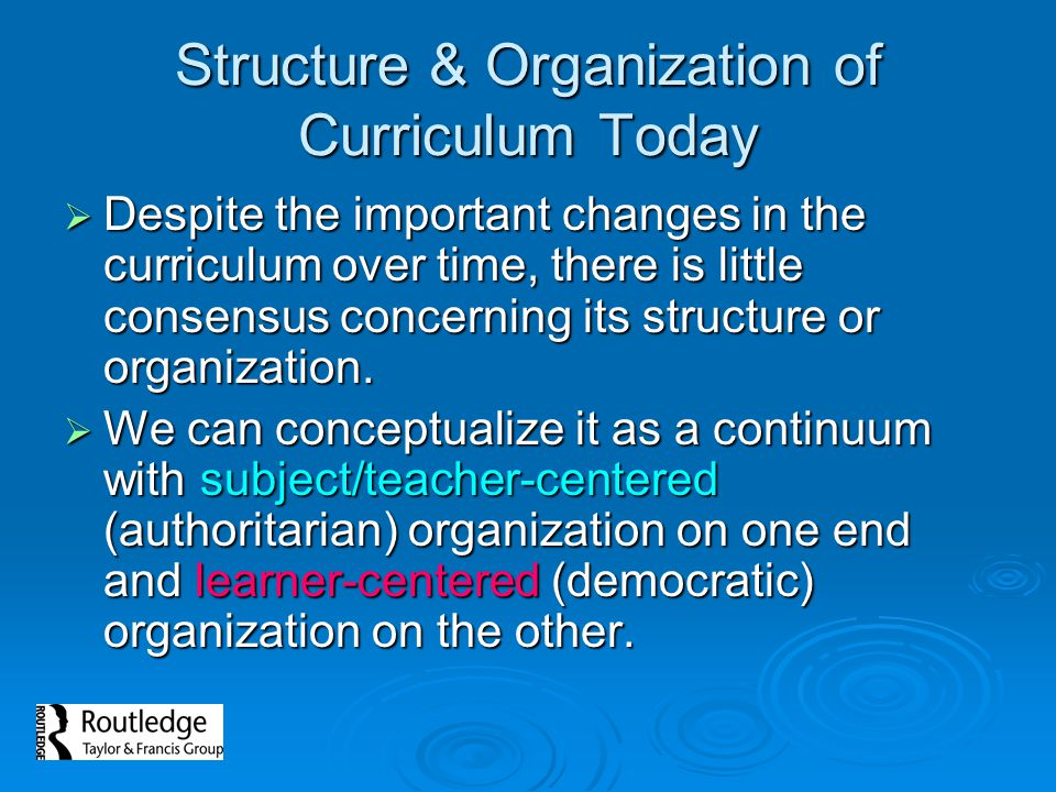 Structure & Organization of Curriculum Today