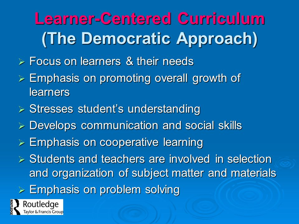 Learner-Centered Curriculum (The Democratic Approach)