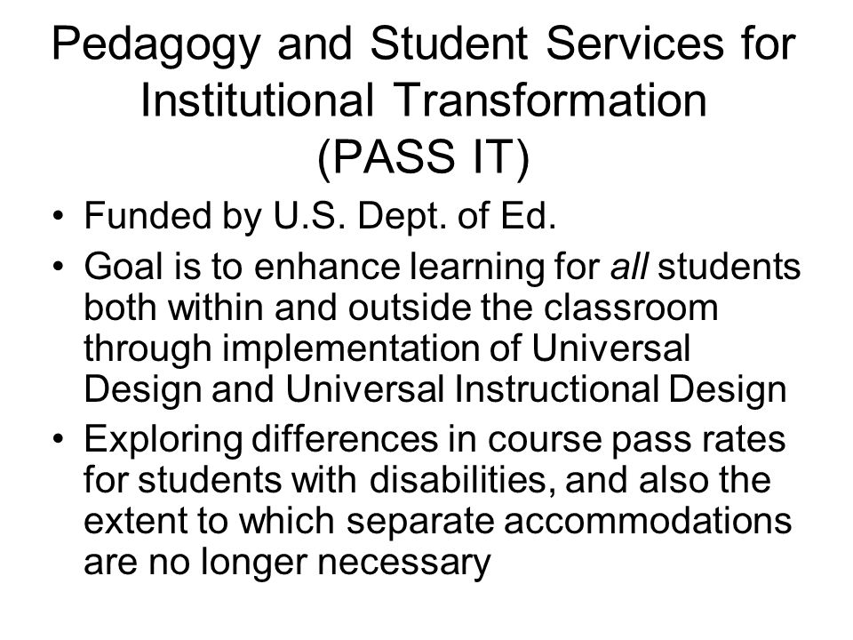 Pedagogy and Student Services for Institutional Transformation (PASS IT)