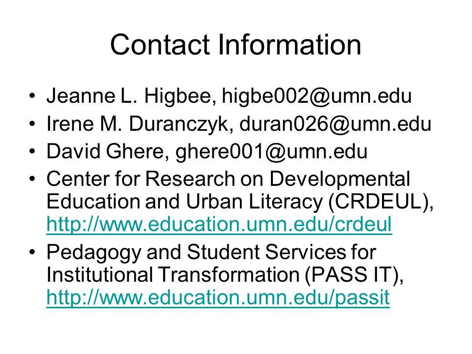 Contact Information Jeanne L. Higbee, higbe002@umn.edu. Irene M. Duranczyk, duran026@umn.edu. David Ghere, ghere001@umn.edu.