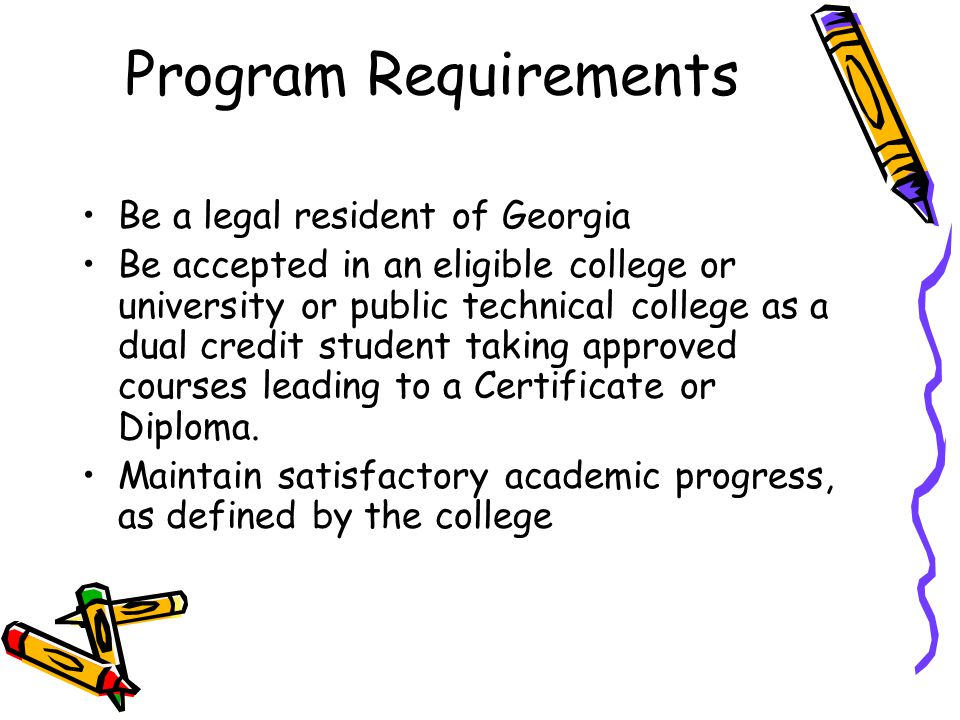 Program Requirements Be a legal resident of Georgia