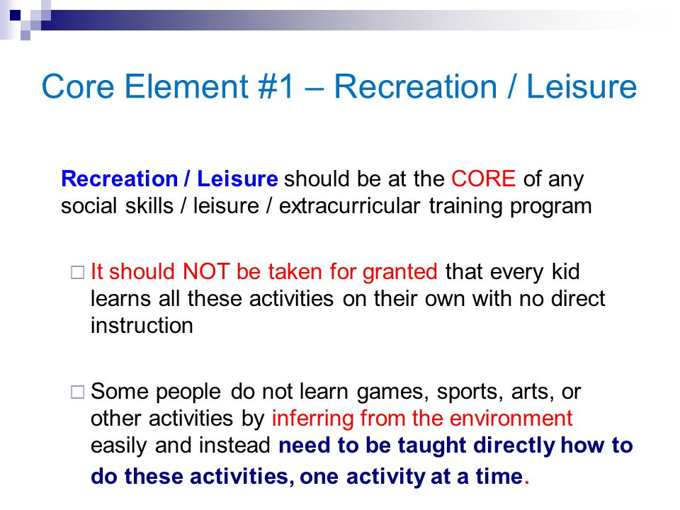 Core Element #1 – Recreation / Leisure