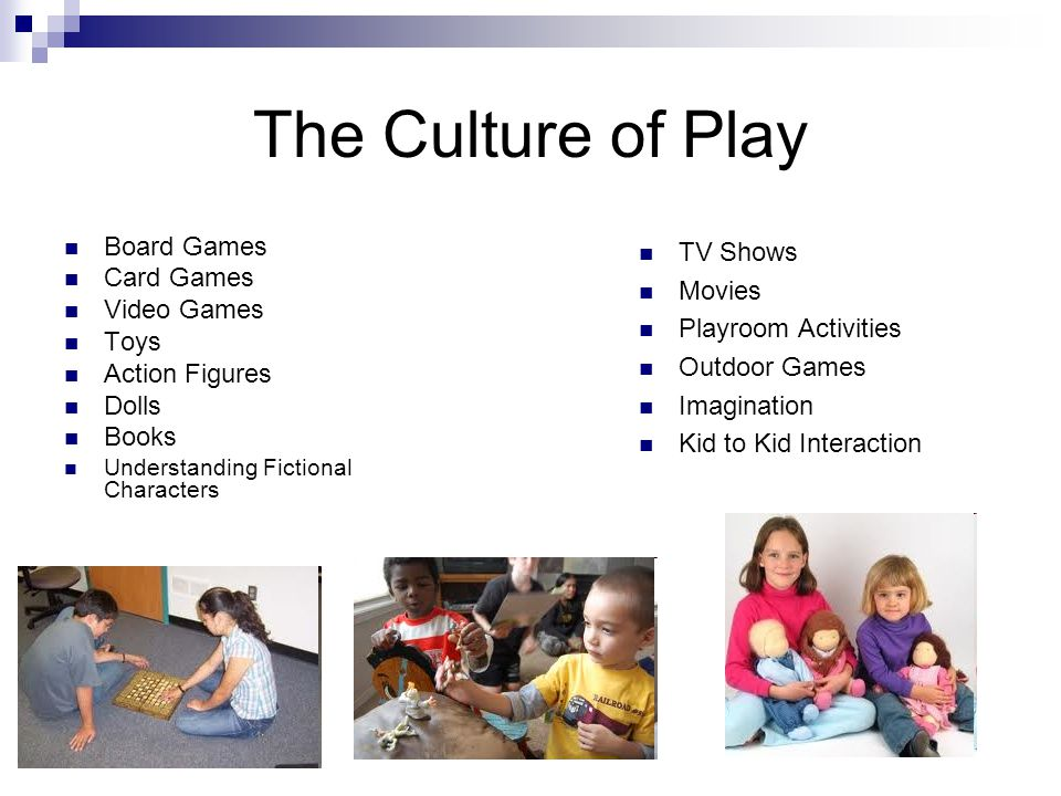 The Culture of Play Board Games Card Games Video Games Toys