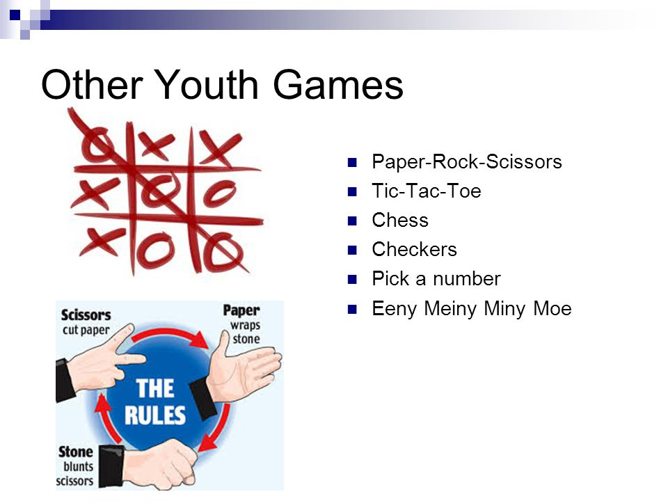 Other Youth Games Paper-Rock-Scissors Tic-Tac-Toe Chess Checkers