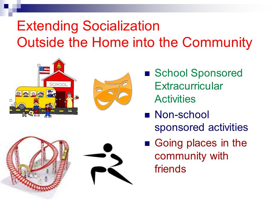 Extending Socialization Outside the Home into the Community